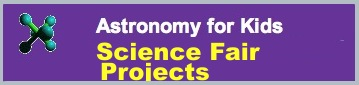 Science fair project ideas from Astronomy for Kids