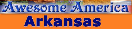 Awesome America links to information, parks, national forests, wildlife, flowers, and more in Arkansas.