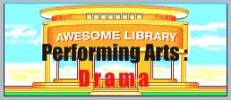 The Awesome Library performing arts/theatre page presents theatre resources including costuming, puppet shows, Marlowe, Shakespeare, and One-Act Plays