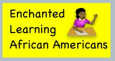 Enchanted Learning has lots of information about famous African Americans.