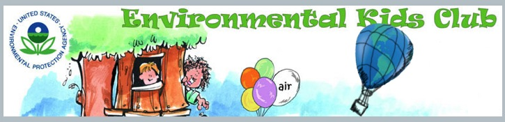 EPA Environmental Kids Club : Water, Waste & Recycling, Environmental Basics, Ecosystems, Conservation, Climate Change, Air