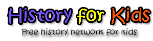History for Kids is a free history network for kids.