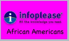Read about Black History Month and famous African Americans on Infoplease.
