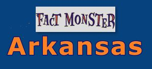 Fact Monster is a good source for facts and maps about Arkansas.