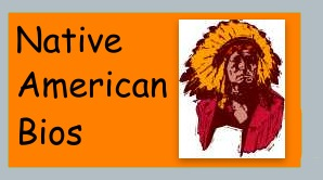 Social Studies for Kids has links to biographies about Native Americans