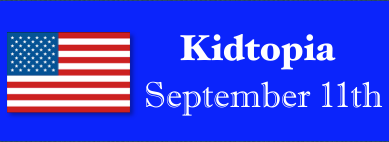 This is a Kidtopia resource page for children on September 11th.