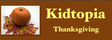 This is a Kidtopia resource page for children on Thanksgiving.