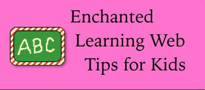 Enchanted Learning provides web tips for children, including the mouse, links, scrolling and more.