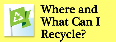 Go to Earth 911 and get answers to all your recycling questions.  You can also find out what is available in your neighborhood.